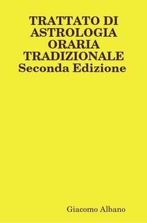 NOVITA'-EDITORIALI:-2a-EDIZ.-TRATTATO-DI-ASTROLOGIA-ORARIA-TRADIZIONALE