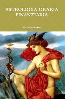 NUOVA-PUBBLICAZIONE:-ASTROLOGIA-ORARIA-FINANZIARIA-(ANCHE-IN-EBOOK)